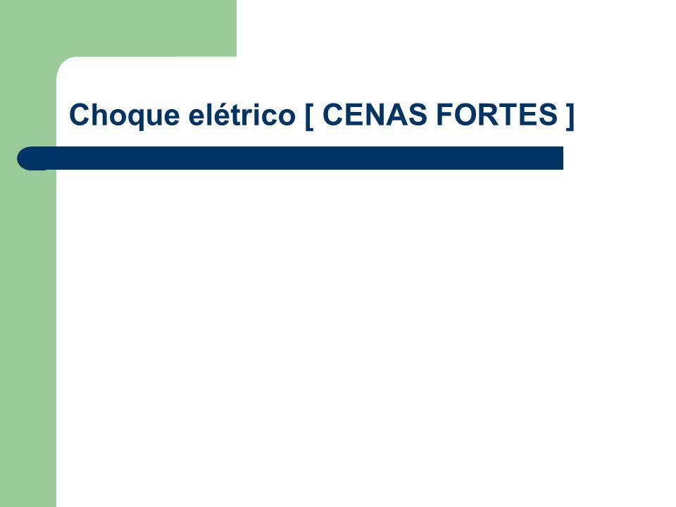 Choque elétrico [ CENAS FORTES ]